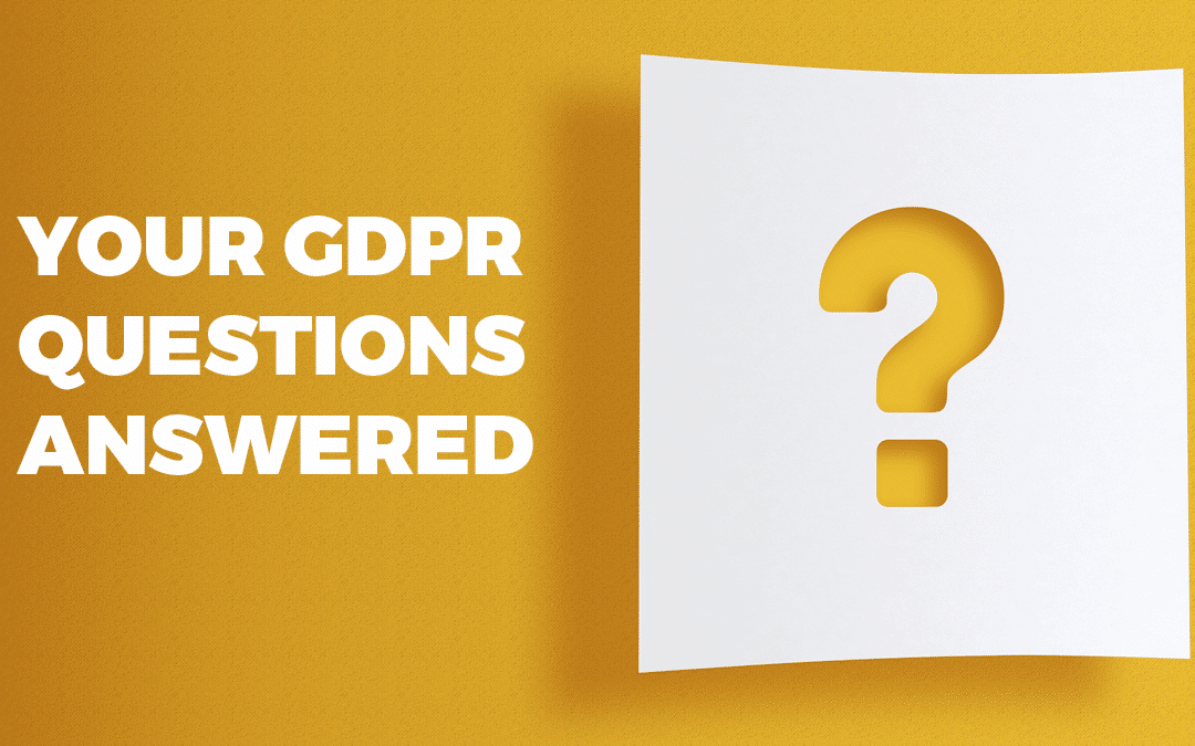 Your GDPR questions answered