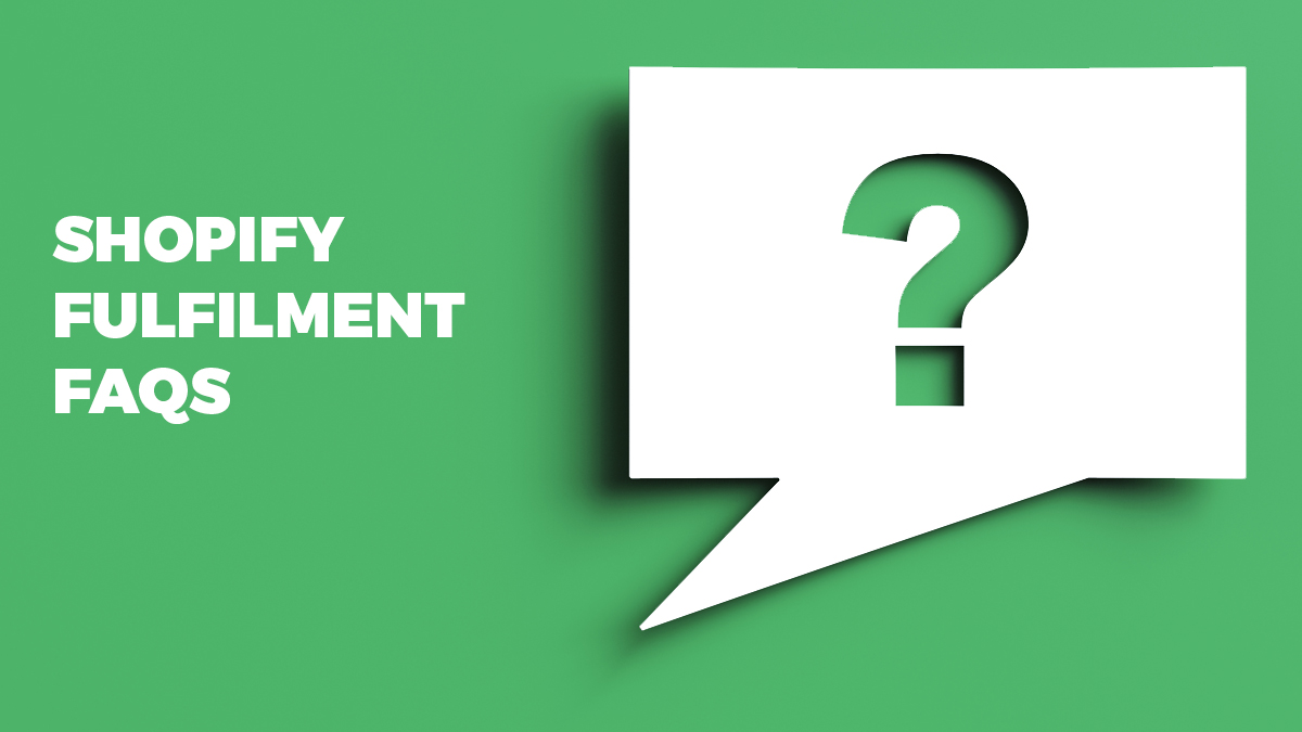 Everything you need to know about Shopify fulfilment
