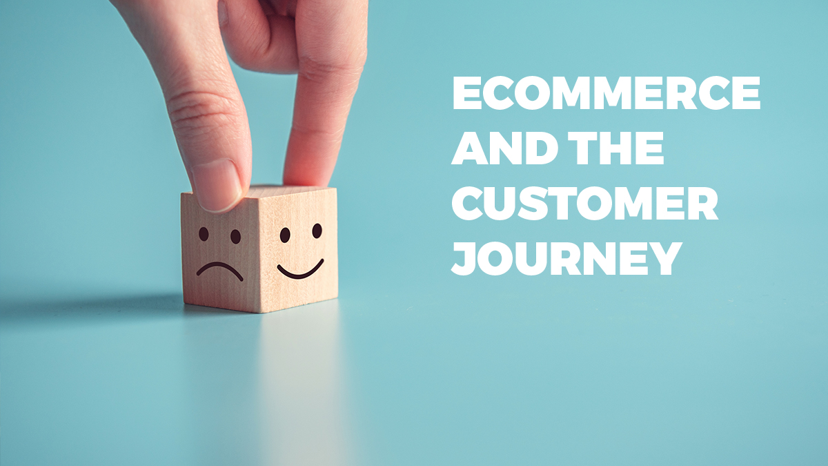 Ecommerce and the importance of customer journey